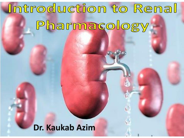 Introduction to Renal Pharmacology