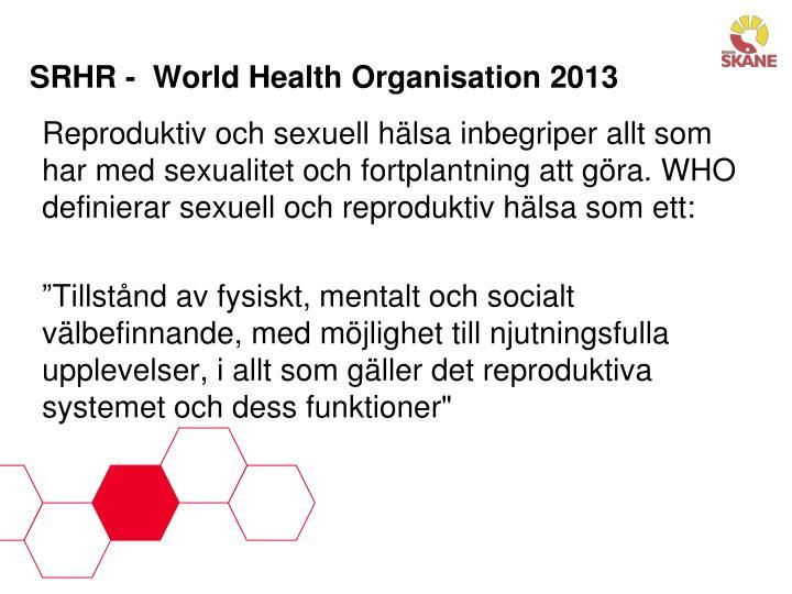 SRHR -  World Health Organisation 2013