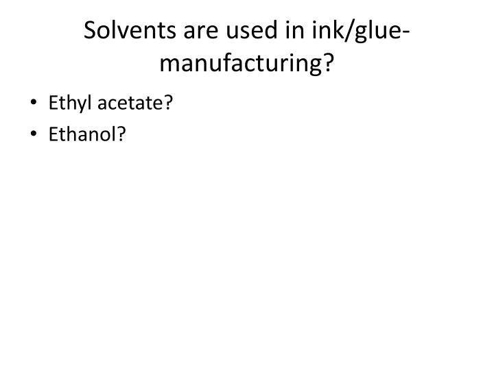 Solvents are