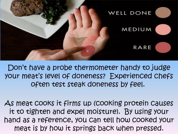 Don't have a probe thermometer handy to judge your meat's level of doneness?