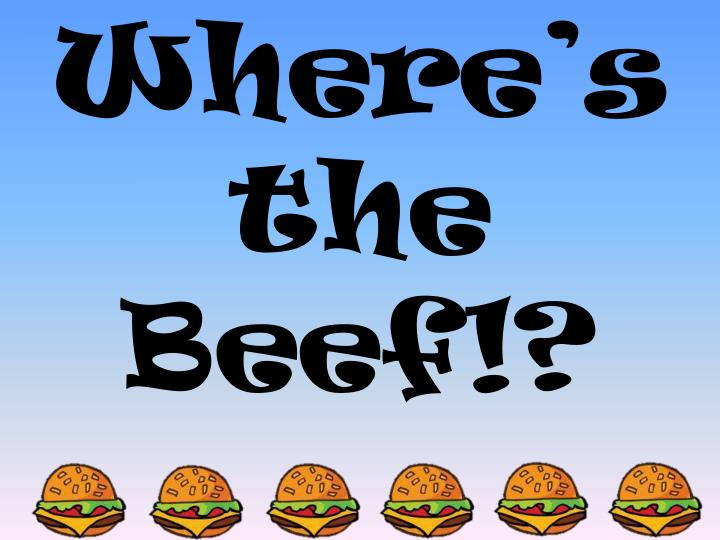 Where's the Beef!?