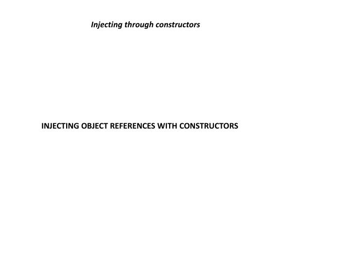 Injecting through constructors