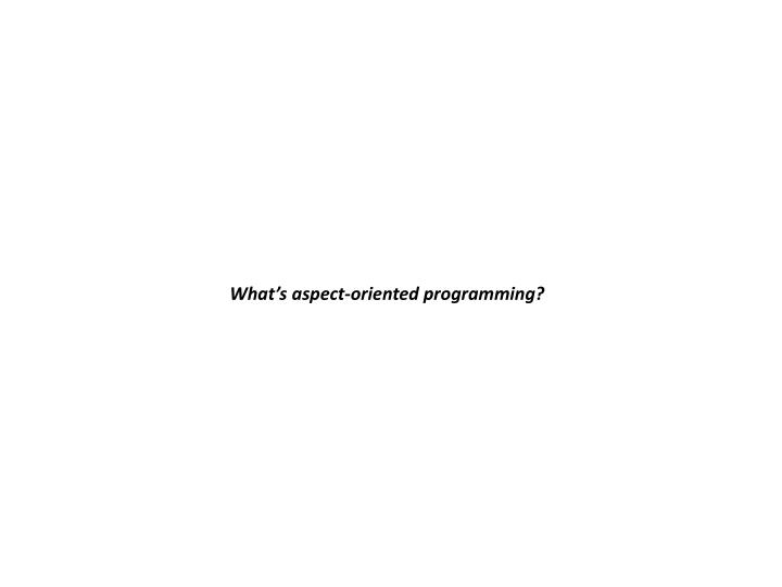 What's aspect-oriented programming?
