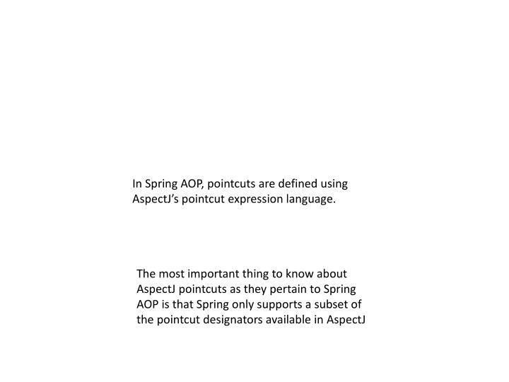 In Spring AOP,
