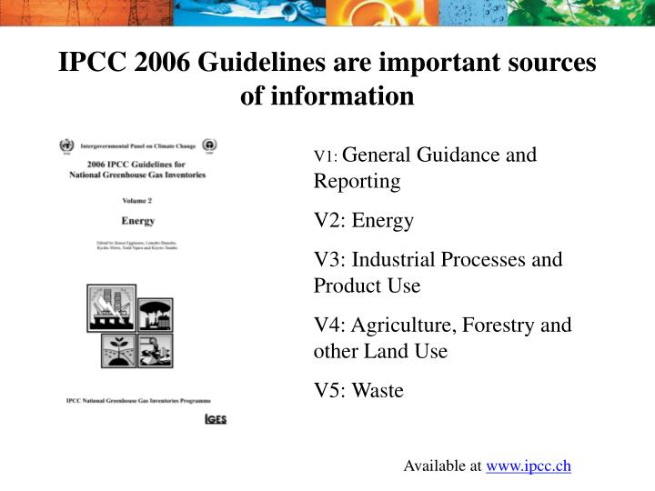 IPCC 2006 Guidelines are important sources of information