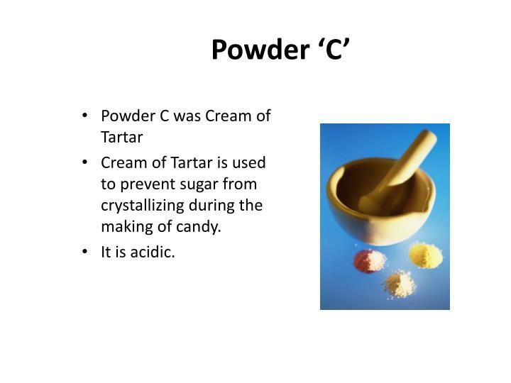 Powder 'C'