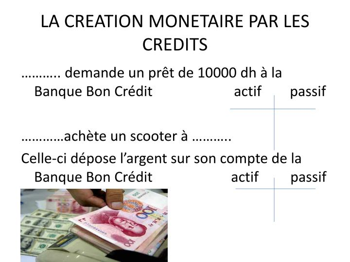 LA CREATION MONETAIRE PAR LES CREDITS