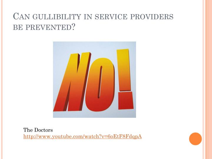 Can gullibility in service providers be prevented?
