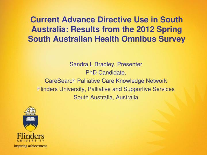 Current Advance Directive Use in South Australia: Results from the 2012 Spring South Australian Heal...