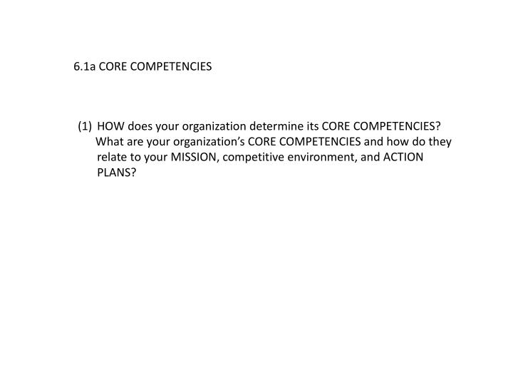 6.1a CORE COMPETENCIES