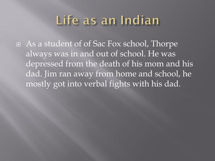 Life as an Indian