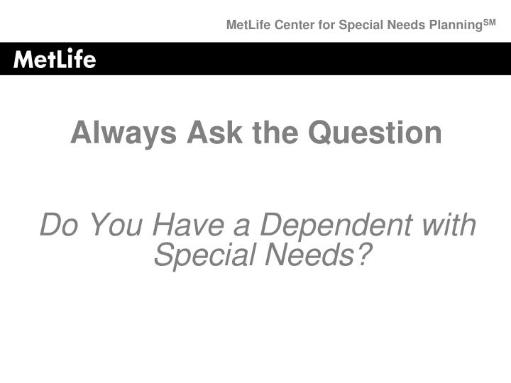 Do you have a dependent with special needs