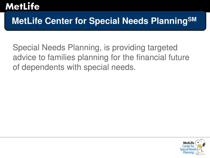 Metlife center for special needs planning sm