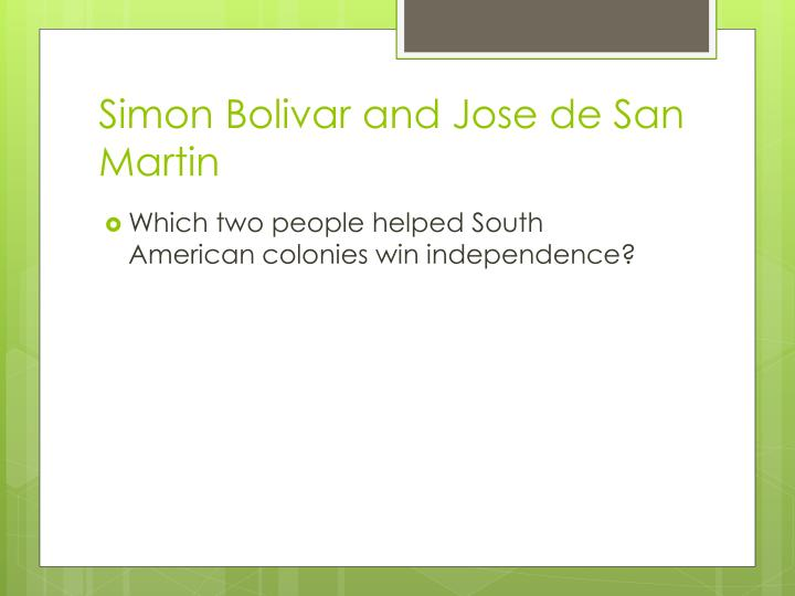 Simon Bolivar and Jose de San Martin