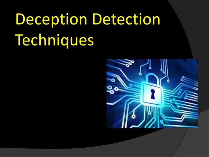 Deception Detection Techniques