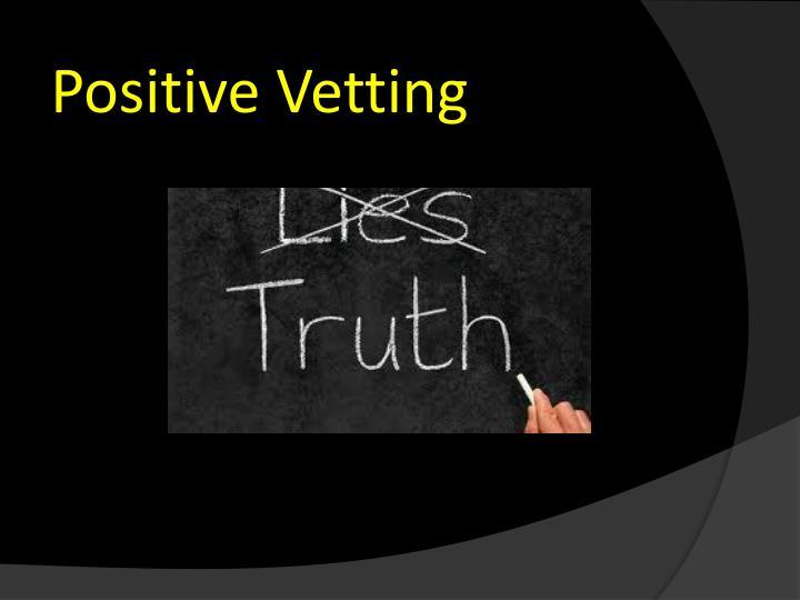 Positive Vetting