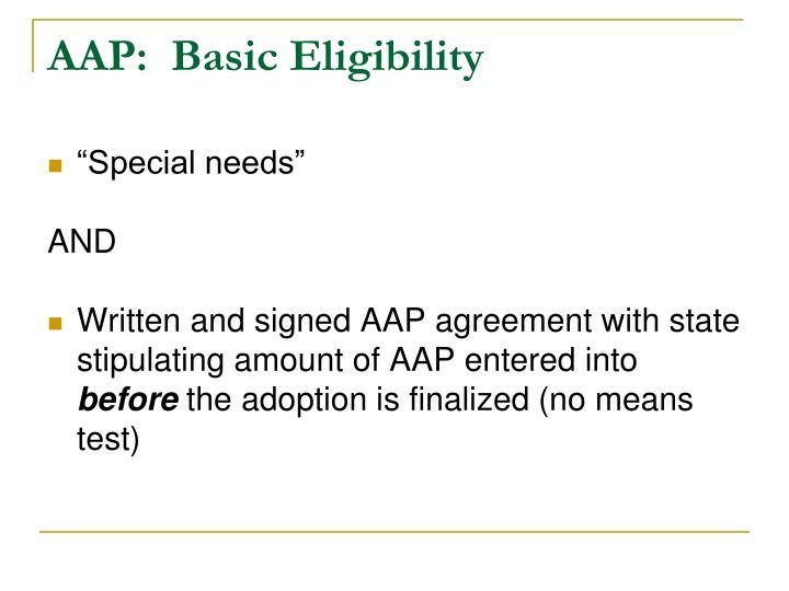 AAP:  Basic Eligibility