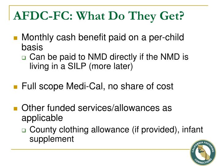 AFDC-FC: What Do They Get?