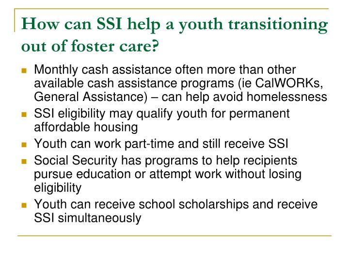 How can SSI help a youth transitioning out of foster care?