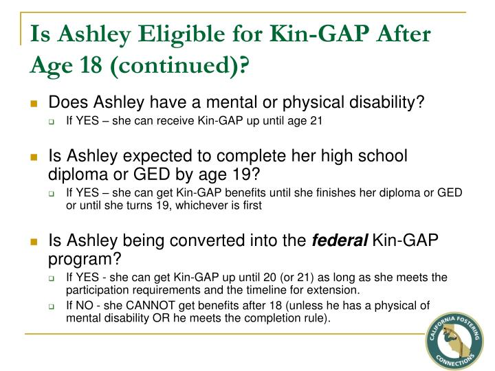Is Ashley Eligible for Kin-GAP After Age 18 (continued)?