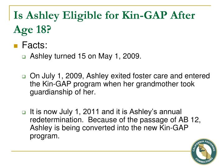 Is Ashley Eligible for Kin-GAP After Age 18?