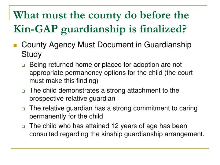 What must the county do before the Kin-GAP guardianship is finalized?