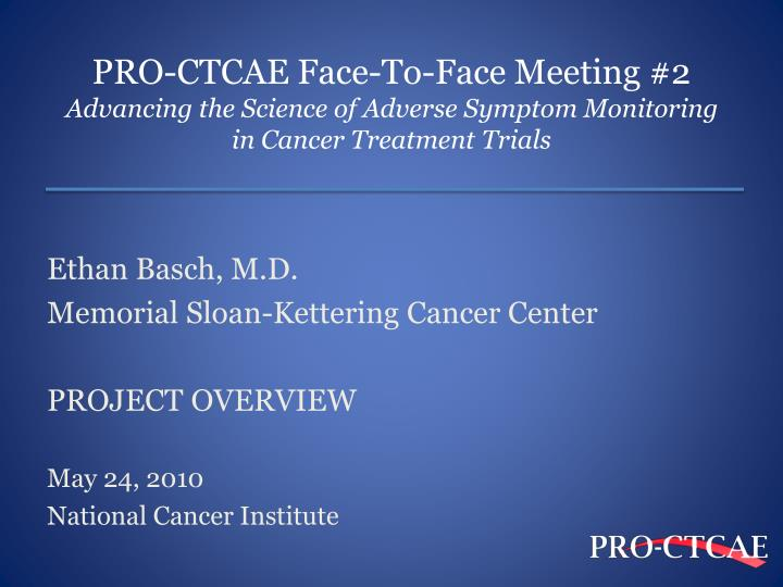 PRO-CTCAE Face-To-Face Meeting #2