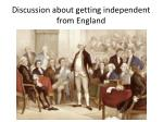 discussion about getting independent from england