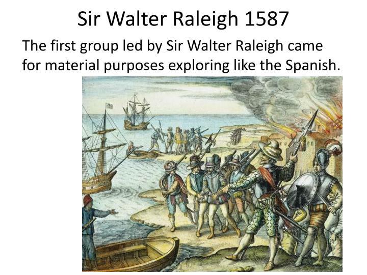Sir Walter Raleigh 1587