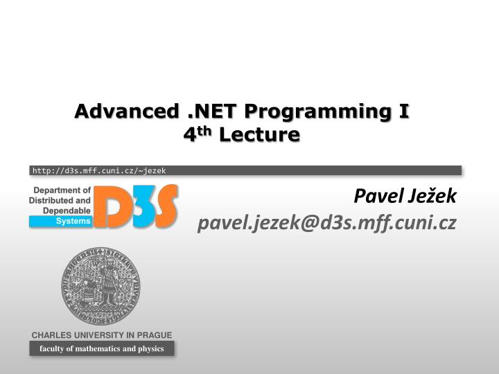 Advanced net programming i 4 th lecture