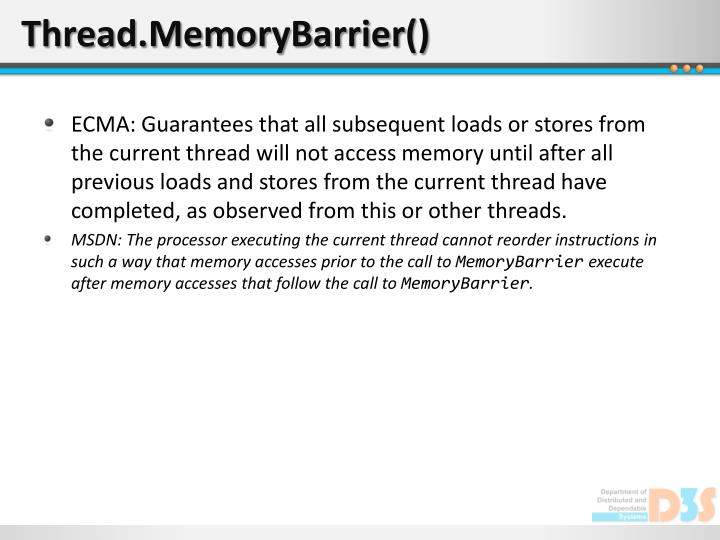Thread.MemoryBarrier