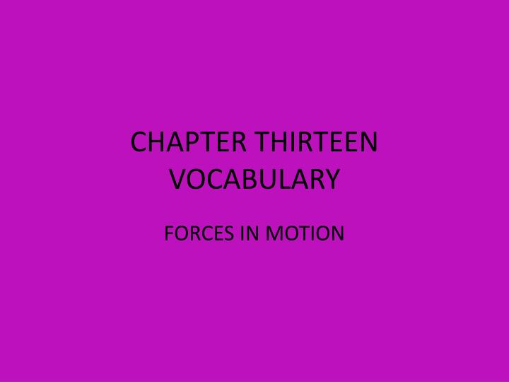 Chapter thirteen vocabulary