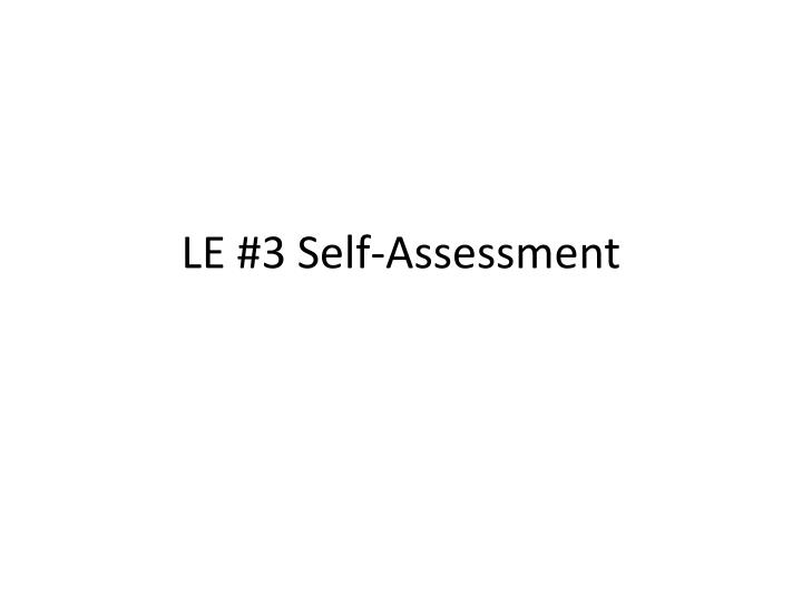 Le 3 self assessment