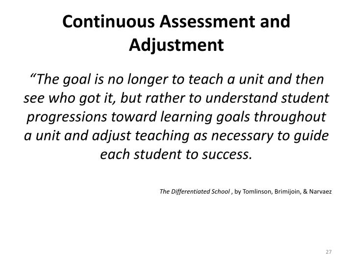 Continuous Assessment and Adjustment