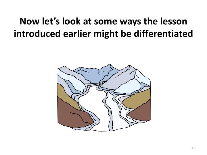 Now let's look at some ways the lesson introduced earlier might be differentiated