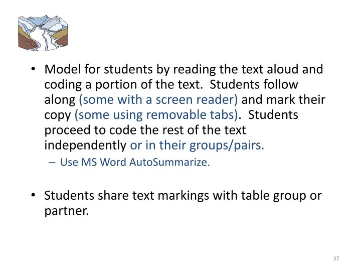 Model for students by reading the text aloud and coding a portion of the text.  Students follow along