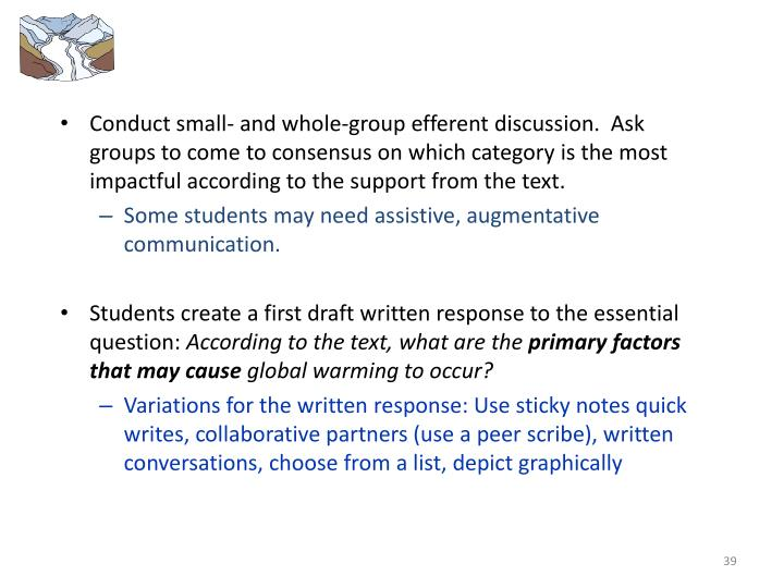Conduct small- and whole-group efferent discussion.  Ask groups to come to consensus on which category is the most impactful according to the support from the text.