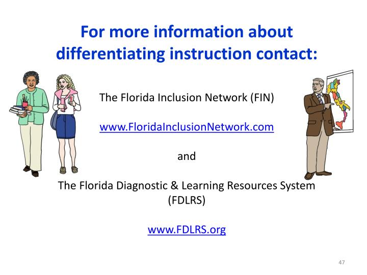 For more information about differentiating instruction contact: