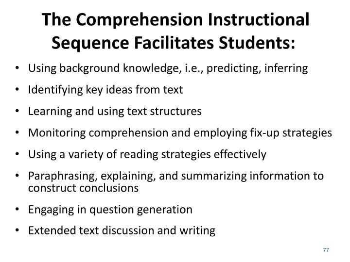 The Comprehension Instructional Sequence Facilitates Students:
