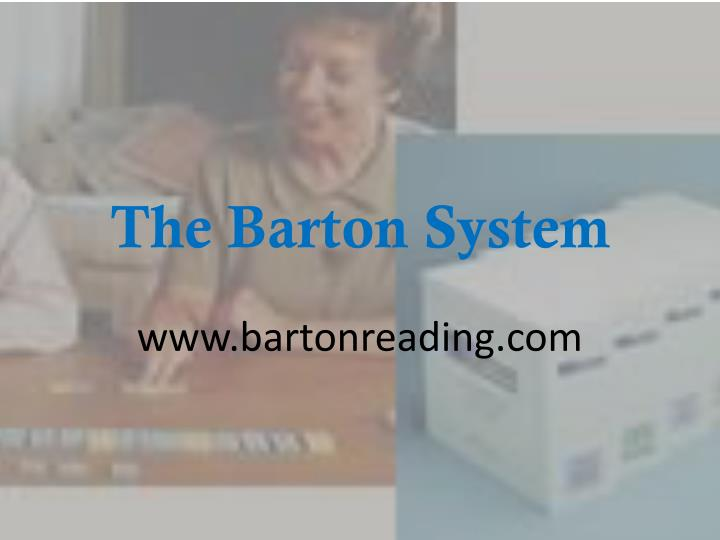 The barton system