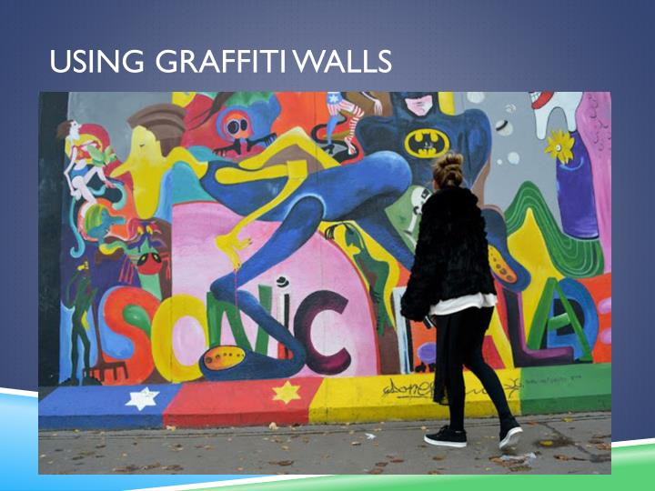 Using graffiti walls