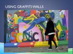 using graffiti walls
