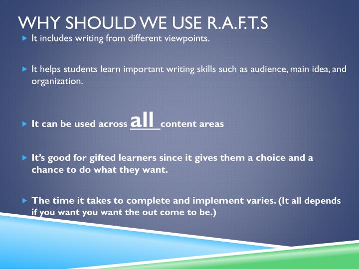 Why should we use R.A.F.T.s