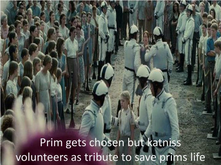 Prim gets chosen but katniss volunteers as tribute to save prims life