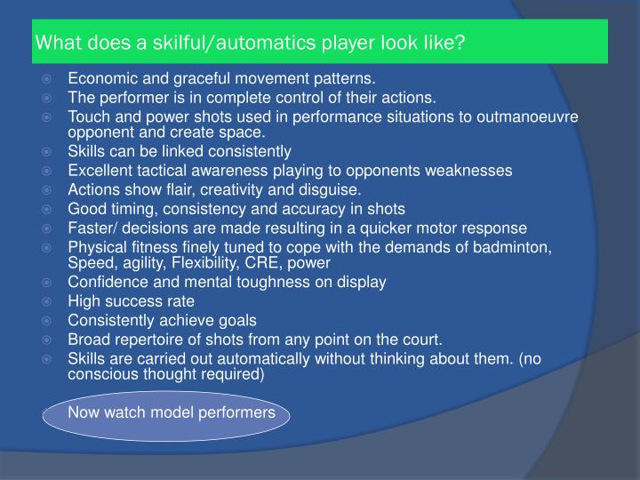 What does a skilful/automatics player look like?