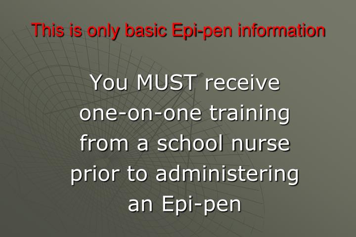 This is only basic Epi-pen information
