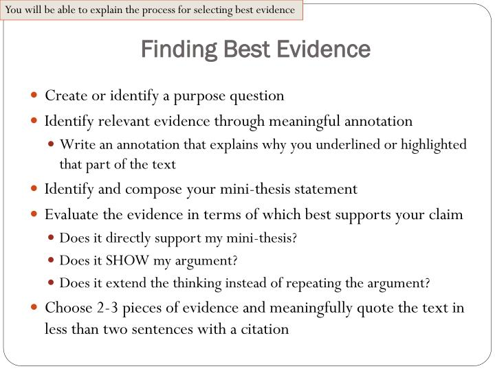 You will be able to explain the process for selecting best evidence