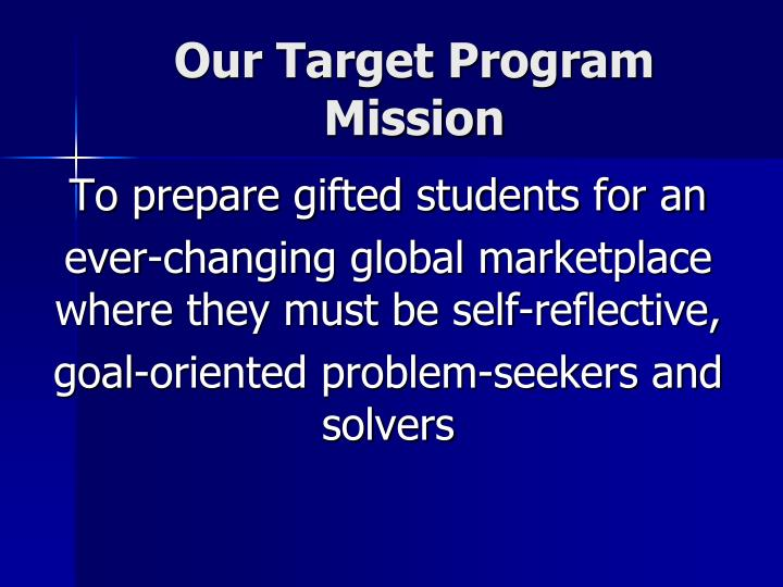 Our Target Program Mission
