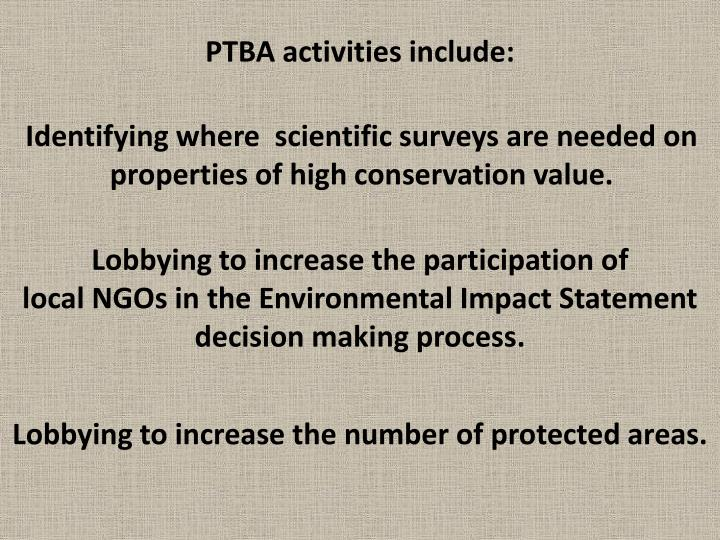 PTBA activities include: