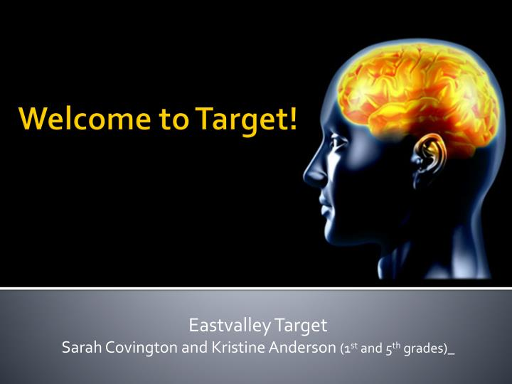 Eastvalley target sarah covington and kristine anderson 1 st and 5 th grades